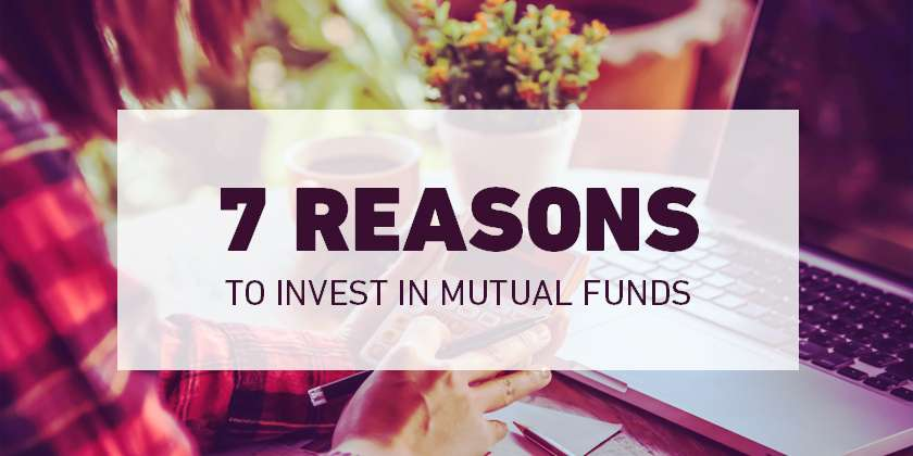 Here are 7 reasons why you should invest in mutual funds