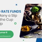 Floating Rate Funds - Many a Slip Between the Cup and the Lip