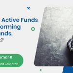 Large Cap Active Funds Underperforming Passive Funds. What Next?